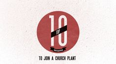 Top 10 Reasons to Join a Church Plant