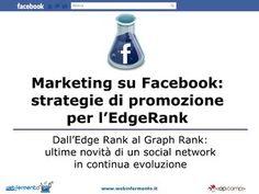 marketing-su-facebook-strategie-di-promozione-per-ledge-rank by Web In Fermento via Slideshare
