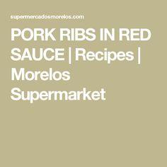 PORK RIBS IN RED SAUCE | Recipes | Morelos Supermarket