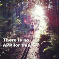 There is no App for running. No instant gratification. It must be earned with miles.
