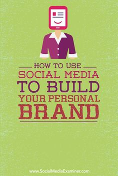Do you want to build a personal brand?  In this article youll discover how to use social media to build your personal brand.