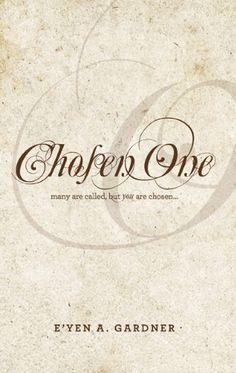 Chosen One by E'yen A Gardner http://www.amazon.com/dp/B0041D8YO6/ref=cm_sw_r_pi_dp_RIH3wb1DDVYEG