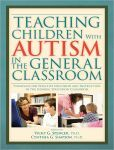 Teaching Children With Autism in the General Classroom: Strategies for Effective Inclusion and Instruction
