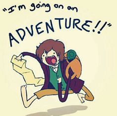 Im going on an adventure! - Bilbo Baggins.   Whoever made this is awesome because this is so cute.