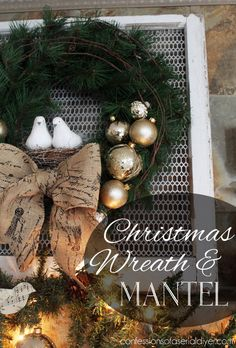 A New Christmas Wreath and Mantel | Confessions of a Serial Do-it-Yourselfer