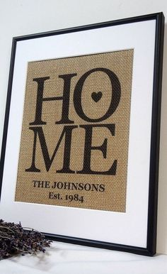 Home burlap custom sign. Perfect housewarming gift or wedding gift. This is custom art. What a great wedding item or gift that will be remembered forever! This fabulous keepsake can be customized in n