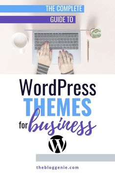 Your complete guide to the best WordPress themes to use for your business website Wordpress Website Design, Wordpress Theme Design, Best Wordpress Themes, Wordpress Plugins, Wordpress Admin, Make Money Blogging, Make Money Online, How To Make Money, Website Maintenance