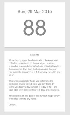 Julian Date Calculator App | The sell-by date for eggs can be up to 45 days after packing. Every egg carton has a code on its side; the last 3 numbers are the Julian date. Numbers from 001 to 365 correspond to a day of the year: the packaging date. 001 is Jan 1st and 365 is Dec 31st. For freshness, select the highest number you can find (the numbers wrap around in Jan). Or just use the app to convert the number to the packing date.