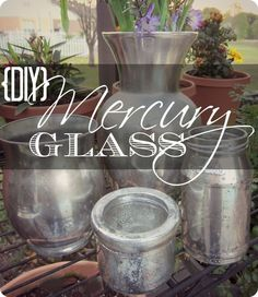 Make Mercury Glass --awesome step-by-step tutorial for making your own mercury glass out of any glass container! Who knew it was so easy?!