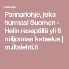 Pannariohje, joka hurmasi Suomen - Helin reseptillä yli 6 miljoonaa katselua | m.iltalehti.fi