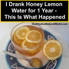 The Amazing Health Benefits Of Drinking Honey Lemon Water  I have not tried this ...tried by person who originally posted.
