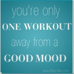 it's amazing how much a good work out can change your mood for the rest of the day