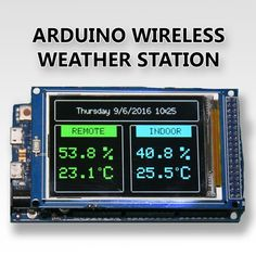 Arduino Wireless Weather Station                                                                                                                                                      More