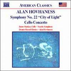 "Alan Hovhaness - Alan Hovhaness: Symphony No. 22 (""City of Light""); Cello Concerto (CD)"
