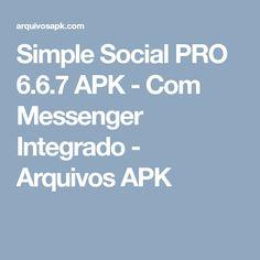 Simple Social PRO 6.6.7 APK - Com Messenger Integrado - Arquivos APK