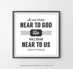 As We Draw Near To God - Dieter F. Uchtdorf 12x12 inch 2013 General Conference Typographic Quote Poster Print for Home, LDS art print.    #LDSartwork #DailyLDS