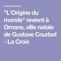 """""""L'Origine du monde"""" revient à Ornans, ville natale de Gustave Courbet - La Croix"""