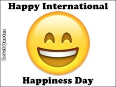 International Happiness Day  http://levelquotes.blogspot.com.br/2017/03/international-happiness-day.html  #InternationalHappinessDay #HappyPlanet