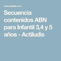Secuencia contenidos ABN para Infantil 3,4 y 5 años - Actiludis Preschool Education, Too Cool For School, Numeracy, Home Schooling, Math Centers, Maths, Irene, Math Expressions, Math Worksheets