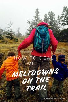 How To Deal With A #Meltdown on the #Trail @momswhohike #outfam #hikeitbaby #outfam http://momswhohike.com/how-to-deal-with-a-meltdown-on-the-trail/