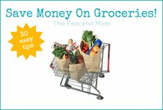 Save Money On Groceries--30 Easy Weekly Tips (index)--ThePeacefulMom.com