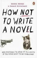 Dancing Barefoot in Sand and Snow: 2013 in books...How NOT to Write a Novel by Howard Mittelmark and Sandra Newman