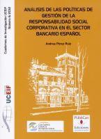 Análisis de las políticas de gestión de la responsabilidad social corporativa en el sector bancario español / Andrea Pérez Ruiz Santander : Universidad de Cantabria, 2013