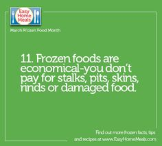 It's Day 11 of National Frozen Food Month. We love that frozen foods, especially fruits and veggies, are  economically friendly!