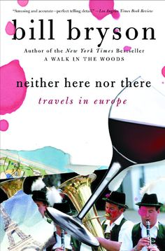 Neither Here Nor There: Travels in Europe, by Bill Bryson