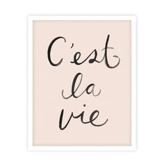 """Illustrated art print by Rylee & Cru. C'est la Vie - French phrase, translated as """"that's life"""". Printed on matte white paper - acid free, 110 lb cover, 298 GSM Sealed in a cello sleeve with protective stiff cardboard. Frame not included. French Phrases, French Words, French Quotes, Modern Baby Clothes, Jolie Phrase, France, Kids Decor, Word Art, Decir No"""