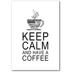 Keep Calm And Have A Coffee White Text Quotes Framed Art Giclee Art... ($14) ❤ liked on Polyvore featuring home, home decor, wall art, text, phrase, quotes, saying, framed quotes wall art, framed wall art and quote wall art