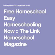 Free Homeschool Easy Homeschooling Now :: The Link Homeschool Magazine
