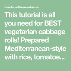 This tutorial is all you need for BEST vegetarian cabbage rolls! Prepared Mediterranean-style with rice, tomatoes, fresh herbs and spices! Vegetarian Cabbage Rolls, Tasty Vegetarian Recipes, Small Cabbage, Green Cabbage, Mediterranean Dishes, Mediterranean Style, Baby Food Recipes, Food Baby, Rice Stuffing