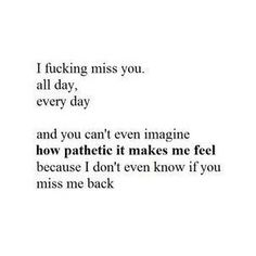 I miss you so much. Just talking to you. Something happens, and you are the first person I wanna tell it to. But I can't and it kills me. I miss you so much it hurts Now Quotes, Hurt Quotes, Quotes To Live By, Life Quotes, Come Home Quotes, You Dont Care Quotes, Want You Back Quotes, Sad Quotes That Make You Cry, Come Back Quotes