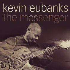 Kevin Eubanks - The Messenger