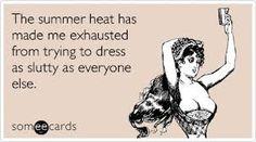Google Image Result for http://cdn02.cdnwp.thefrisky.com/wp-content/uploads/2010/08/11/summer-heat-stroke-hot-exhaustion-dress-skimpy-seasonal-ecard-425x237.jpg