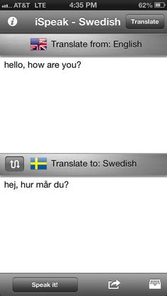 Translates from English to Swedish, as well as Swedish to English  -Speaks translated text with the highest possible quality text to speech engine available in a mobile device  -Save as many translations on your iPhone as you would like, or email or SMS them. Ingår i en större grupp med översättningsappar som finns för flera språk.