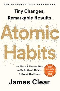 Book Summary of Atomic Habits by James Clear. Transform your life with tiny changes in behaviour – starting now. These small changes will have a revolutionary effect on your career, your relationships, and your life. New York Times, Michael Phelps, Kindle, Habit Formation, Journaling, Make It Easy, Life Touch, Stop Wasting Time, Personal Development Books
