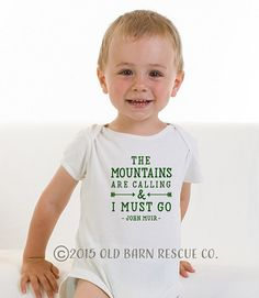 The Mountains are Calling and I Must Go onesie or Tshirt