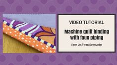 In this tutorial you will learn to add faux piping to the quilt binding as well as machine bind the quilt. Blogged at: http://wp.me/pgVoS-1lb Find me on: Fac...