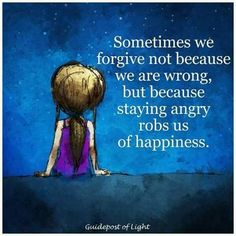 Sometimes we forgive not because we are wrong, but because staying angry robs us of happiness life quotes quotes quote inspirational quotes life quotes and sayings Wisdom Quotes, True Quotes, Great Quotes, Quotes To Live By, Motivational Quotes, Inspirational Quotes, Qoutes, Quotes Quotes, Peace Quotes