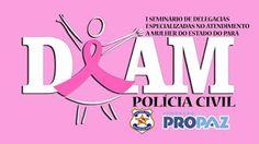 POLÍCIA DO PARÁ                                 Ao Alcance de Todos!: SEMINÁRIO VAI DEBATER ATENDIMENTO ÀS VÍTIMAS DE VI...