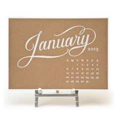 2013 Desk Calendar. White ink on Kraft Stock complete with a metal stand. Just gorgeous.