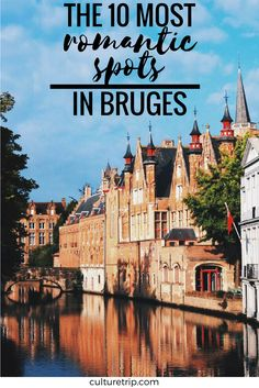 The Most Romantic Spots In Bruges