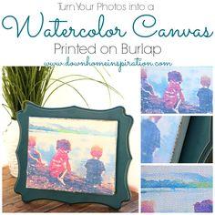 Using Waterlogue to print on burlap! Turn Your Photos into a Watercolor Canvas Printed on Burlap - Down Home Inspiration