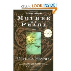 Mother of Pearl (Oprah's Book Club)  07/2012 Wonderful story that is written beautifully.