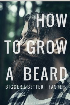 GUIDE: How to Grow a Bigger, Better, Faster Beard | Straw Boss Word Collective…