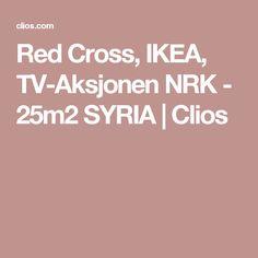 Red Cross, IKEA, TV-Aksjonen NRK - 25m2 SYRIA   Clios Advertising Awards, Ikea Tv, Red Cross, Syria