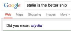Even Google agrees that Stydia is better than Stalia