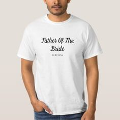 Father of the Bride T-Shirt - typography gifts unique custom diy